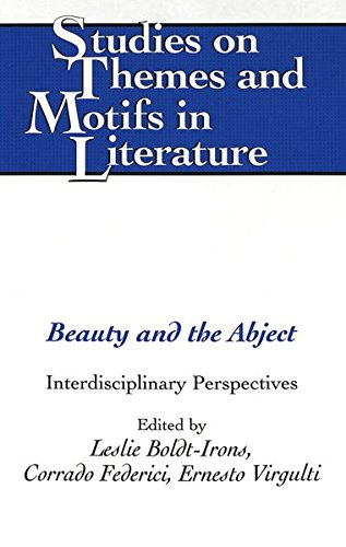 Beauty and the Abject: Interdisciplinary Perspectives (Studies on Themes and Motifs in Literature)