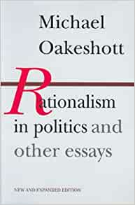 essays by michael oakeshott Rationalism in politics and other essays [michael oakeshott] on amazoncom free shipping on qualifying offers modern political philosophy.