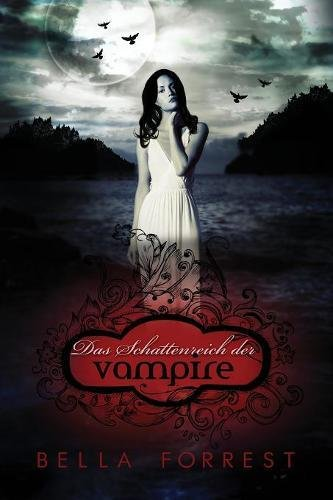 Das Schattenreich Der Vampire  [Forrest, Bella] (Tapa Blanda)
