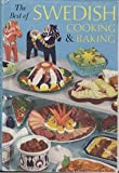 The best of Swedish cooking & baking;: Traditional and modern Swedish dishes