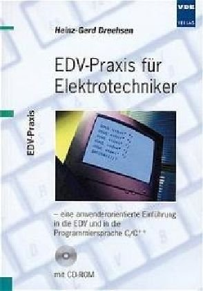 EDV-Praxis für Elektrotechniker: Eine anwenderorientierte Einführung in die EDV und in die Programmiersprache C/C++