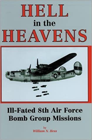 Book Hell in the Heavens: Ill-Fated 8th Air Force Bomb Group Missions by William N. Hess (2000-07-02)