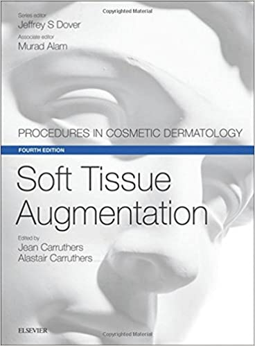 Soft Tissue Augmentation: Procedures in Cosmetic Dermatology Series, 4e