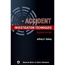 Accident Investigation Techniques, Second Edition