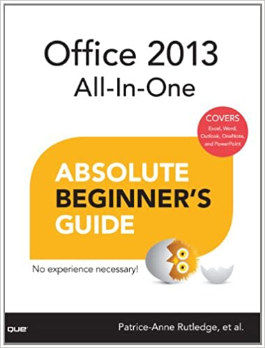 office 2013 all in one absolute beginner s guide patrice anne rutledge