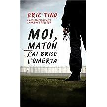 Moi, maton, j'ai brisé l'omerta (French Edition)