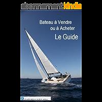 Bateau à Vendre ou à Acheter : Le Guide