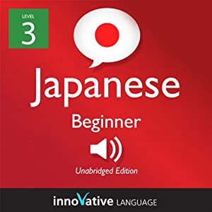 Learn Japanese with Innovative Language's Proven Language System - Level 3: Beginner Japanese Hörbuch