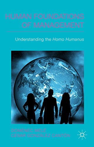 Download Human Foundations of Management: Understanding the Homo Humanus (IESE Business Collection) Pdf