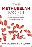 The Methuselah Factor: Learn How to Live