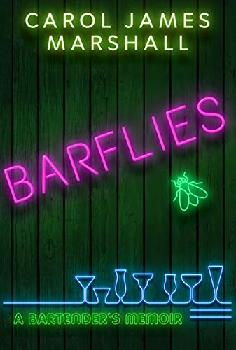 Barflies: A Bartender's Memoir by [Marshall, Carol James]