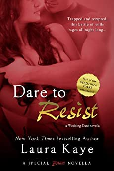 Dare to Resist (Wedding Dare series) by [Kaye, Laura]