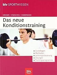Das neue Konditionstraining: Grundlagen, Methoden, Leistungssteuerung, Übungen, Trainingsprogramme