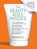 The Beauty Aisle Insider: Top Cosmetic Scientists Answer Your Questions about the Lotions, Potions and Other Beauty…