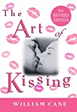 The Art of Kissing, William Cane, 0312334974