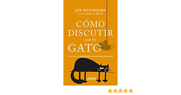 Cómo discutir con un gato (Crecimiento personal) (Spanish Edition) - Kindle edition by JAY HEINRICHS. Politics & Social Sciences Kindle eBooks @ Amazon.com.