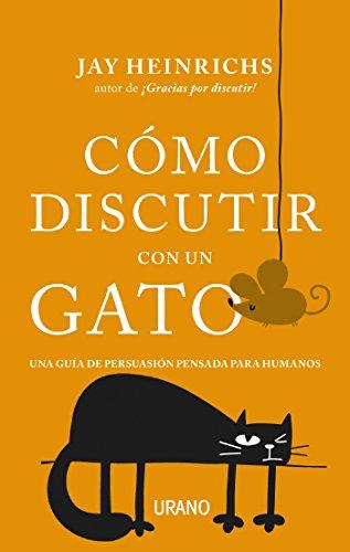 Cómo discutir con un gato (Crecimiento personal) (Spanish Edition) by [HEINRICHS