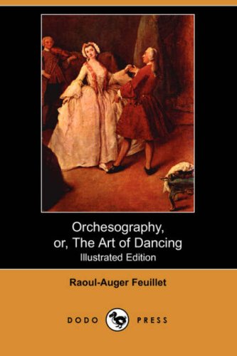 Orchesography, Or, the Art of Dancing (Illustrated Edition) (Dodo Press)