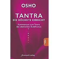 Tantra - Die höchste Einsicht: Kommentare zum Tantra des tibetischen Buddhismus
