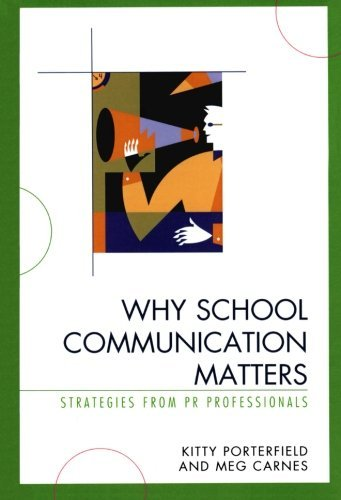 Why School Communication Matters: Strategies From PR Professionals by Kitty Porterfield Meg Carnes (2008-05-29) Paperback