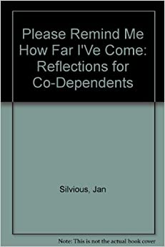 Book Please Remind Me How Far I've Come: Reflections for Codependents (Lifelines for Recovery) by Silvious, Jan, Capp, Carolyn (1990)