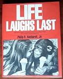 Life Laughs Last, Philip B. Kinhardt, 0671670921