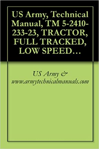 US Army, Technical Manual, TM 5-2410-233-23, TRACTOR, FULL