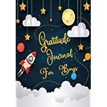 Gratitude Journal For Boys: Gratitude Journal Notebook Diary Record for Children Boys Girls With Daily Prompts to Writing and Practicing  for Happiness Life and Positive Thinking  7 x 10 Inches., 120 Pages