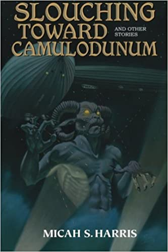 Book Slouching Toward Camulodunum And Other Stories