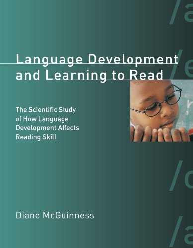 Language Development and Learning to Read: The Scientific Study of How Language Development Affects Reading Skill (A Bradford Book) by A Bradford Book