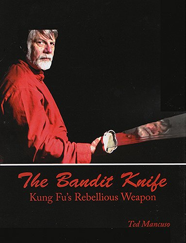 The Bandit Knife: Kung Fu's Rebellious Weapon ~Book and DVD
