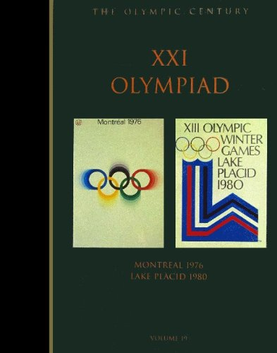 Montreal 1976 Olympic Games (The Olympic Century : Xxi Olympiad, Montreal 1976 & Lake Placid 1980 (Olympic Century))