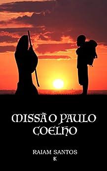 Missão Paulo Coelho: Em Genebra, Em Busca Do Mago por [Santos, Raiam]