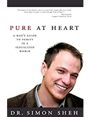 Pure at Heart: A Man's Guide to Purity in a Sexualized World