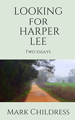 Sample Scientific Essay Looking For Harper Lee Two Essays By Childress Mark Examples Of Profile Essays also Essay About Leadership Qualities Amazoncom Looking For Harper Lee Two Essays Ebook Mark Childress  Essay On Belief