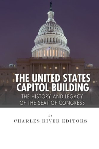 The United States Capitol Building  The History And Legacy Of The Seat Of Congress