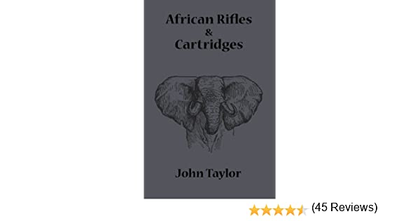 Amazon african rifles and cartridges ebook john taylor kindle amazon african rifles and cartridges ebook john taylor kindle store fandeluxe Choice Image