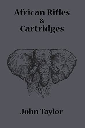 Amazon african rifles and cartridges ebook john taylor kindle print list price 1495 fandeluxe