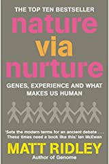 Nature via Nurture: Genes, experience and what makes us human Paperback