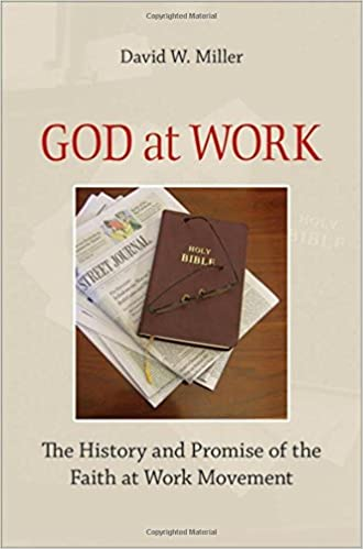 Amazon com: God at Work: The History and Promise of the