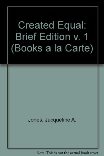 Created Equal, Brief Edition, Volume I, Books a la Carte Plus MyHistoryLab (2nd Edition) (v. 1)