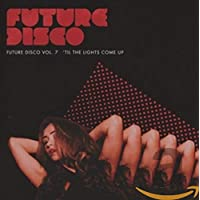 Future Disco: 'Til the Lights Come Up 7 / Various