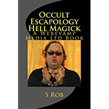 Occult Escapology Hell Magick