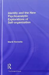 Identity and the New Psychoanalytic Explorations of Self-organization (Psychological Issues)