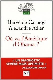 Où va l'Amérique d'Obama ? par Hervé de Carmoy