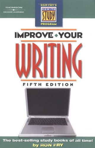 Improve Your Writing (Ron Frys How To Study Program)