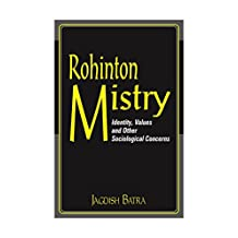 Rohinton Mistry: Identity, Values and Other Sociological Concerns