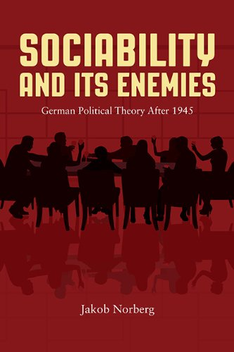Download Sociability and Its Enemies: German Political Theory After 1945 ebook