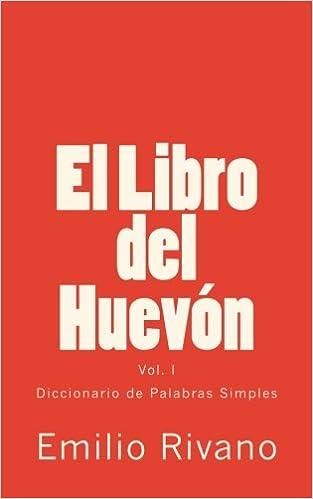 El Libro del Huevón: Diccionario de Palabras Simples: Volume 1: Amazon.es: Emilio Rivano: Libros