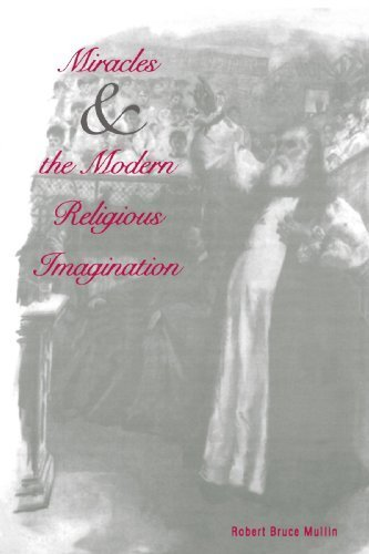 Miracles and the Modern Religious Imagination by Robert Bruce Mullin (1996-09-10)